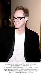 Artist PETER NEWMAN at an exhibition in London on 26th February 2002.			OXU 21