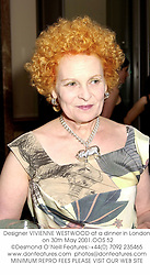 Designer VIVIENNE WESTWOOD at a dinner in London on 30th May 2001.OOS 52