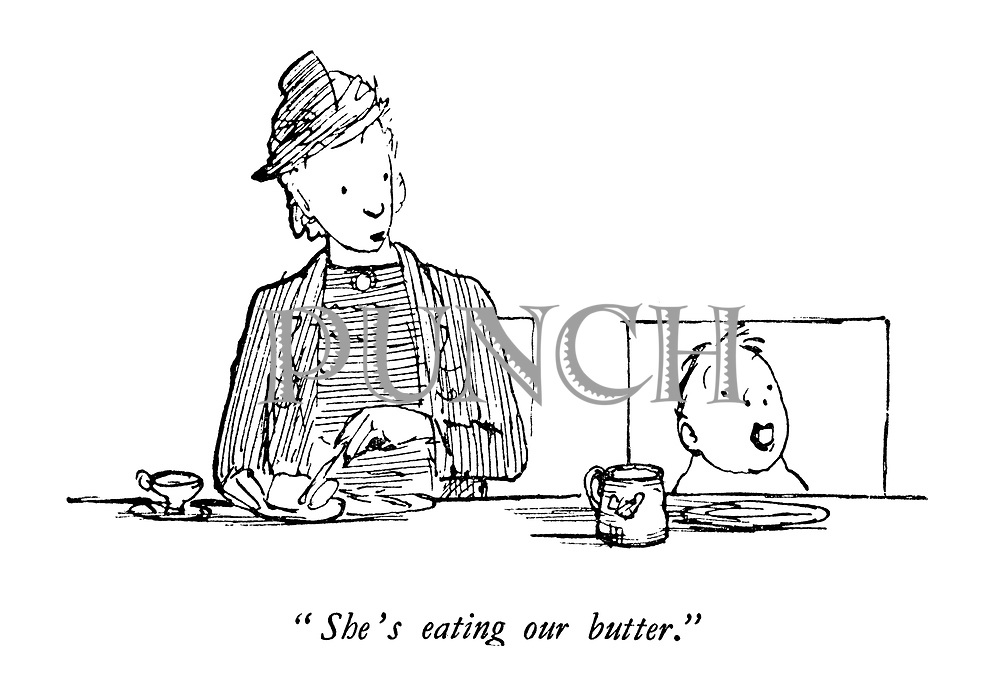 """She's eating our butter."""