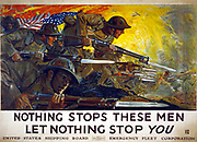 World War I 1914-1918: American poster issued by United States Shipping Board, Emergency Fleet Corporation, 1918. 'Nothing stops these men, let nothing stop you.'  Soldiers with fixed bayonets, with American flag and flame-lit sky.
