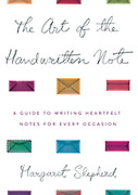The Art of the Handwritten Note by Margaret Shepherd. (ISBN:  0-7679-0745-0  Broadway books, A Division of Bantam Doubleday, USA)