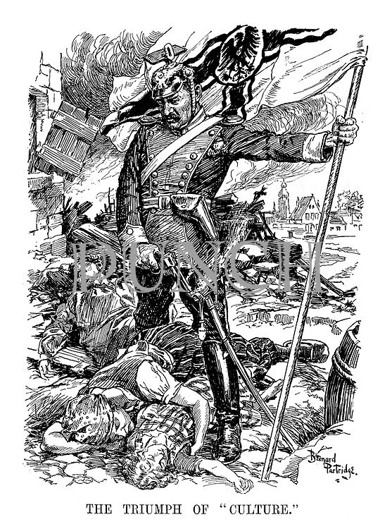 "The Triumph of ""Culture."" (cartoon showing Kaiser Wilhelm II standing over dead Belgians with his imperial German flag, his pistol still smoking after having killed civilians and destroyed their houses during WW1)"