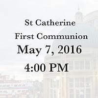 St Catherine 1st Communion 5/7/16 4:00 PM