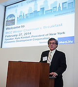 Ronald Paltrowitz, Chairman, MCC addresses the Manhattan Chamber of Commerce Winter Chairman's Breakfast with Kyle Kimball, President, NYCEDC at MetLife in New York on February 27, 2014.