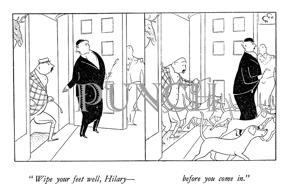 """Wipe your feet well, Hilary—before you come in."""