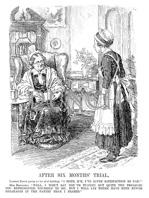 "After Six Months' Trial. Labour Party (going on her first holiday). ""I hope, m'm, I've given satisfaction so far?"" Mrs Britannia. ""Well, I won't say you've turned out quite the treasure you represented yourself to be; but I will say there have been fewer breakages in the pantry than I feared."""