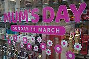 A Mum's Day message in the window of a trinket and card shop on the Strand, on 5th March 2018, in London, England.