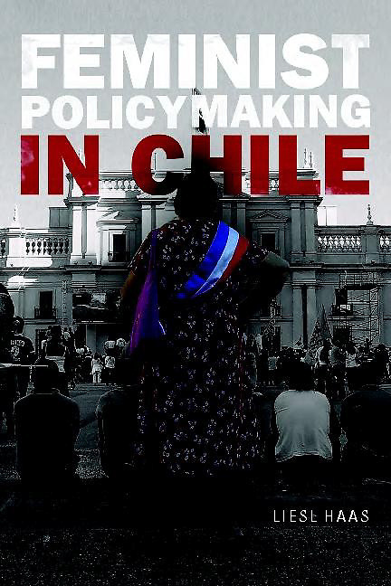 "Layout of the book cover ""Feminist Policy making in Chile"" by liesl Haas of the California state University. To be released late 2010. Picture by Patricio Valenzuela Hohmann"
