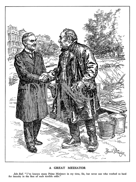 """A Great Mediator. John Bull. """"I've known many Prime Ministers in my time, Sir, but never one who worked so hard for security in the face of such terrible odds."""""""