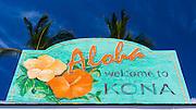 Welcome sign at Kailua Bay, Kailua-Kona, The Big Island, Hawaii