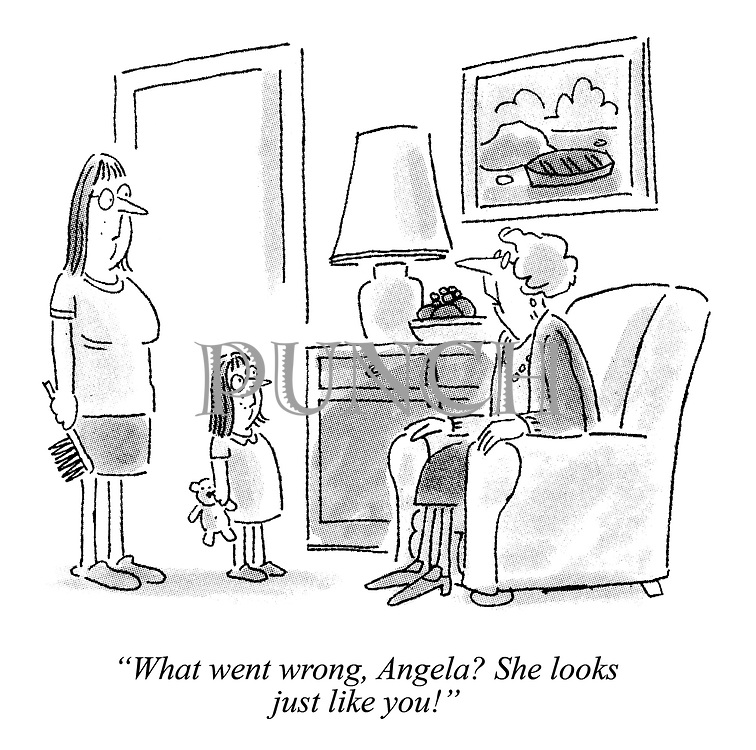 """What went wrong, Angela? She looks just like you!"""