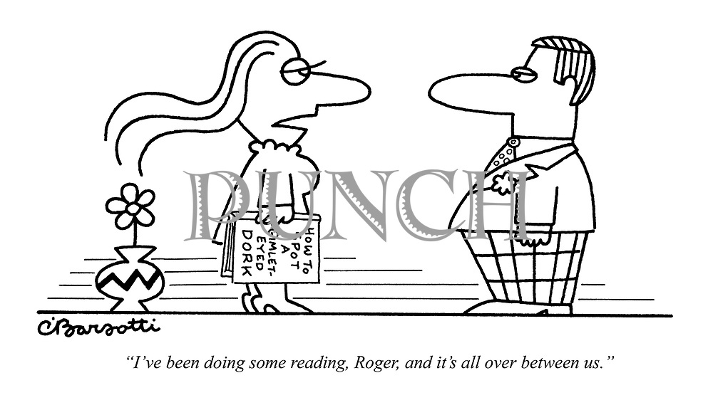 """I've been doing some reading, Roger, and it's all over between us."""