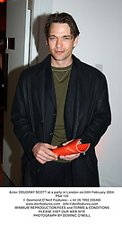 Actor DOUGRAY SCOTT at a party in London on 24th February 2004.PSA 150