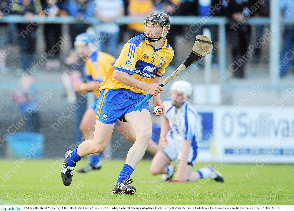 19 July 2012; David McInerney, Clare. Bord Gáis Energy Munster GAA Hurling Under 21 Championship Semi-Final, Clare v Waterford, Cusack Park, Ennis, Co. Clare. Picture credit: Diarmuid Greene / SPORTSFILE