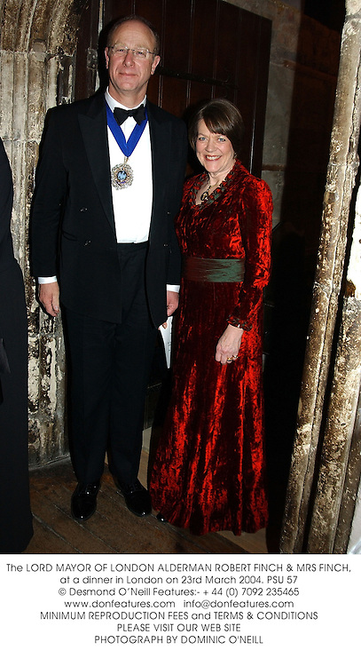 The LORD MAYOR OF LONDON ALDERMAN ROBERT FINCH & MRS FINCH, at a dinner in London on 23rd March 2004.PSU 57