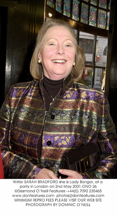 Writer SARAH BRADFORD she is Lady Bangor, at a party in London on 2nd May 2001.ONO 26