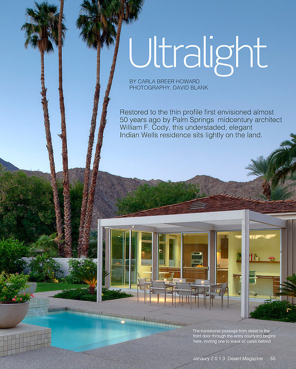 Feature story in Desert Magazine about a William F. Cody designed mid-Century modern home remolded. Home is in Indian Wells, CA
