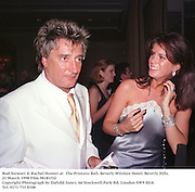 Rod Stewart & Rachel Hunter at  The Princess Ball, Beverly Wilshire Hotel. Beverly Hills. 21 March 1998 Film 98181f32<br />