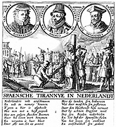 Spanish tyranny in Nertherlands. Portraits are Margaret of Parma, Spanish Regent in Netherlands (1559-67), Philip II of Spain, and Antoine Granvell, Spanish diplomat and prelate. Main picture, execution of Huguenots. Man in foreground being treated 'mercifully' by being garotted before flames reach him. Copperplate engraving