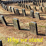 Why We Stand. The graves of men who fought for the Union Army during the American Civil War also called the War Against Slavery. Commentary concerning NFL player protests when kneeling during the National Anthem