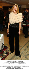 LADY HELEN TAYLOR at a reception in London on 17th November 2003.POR 66