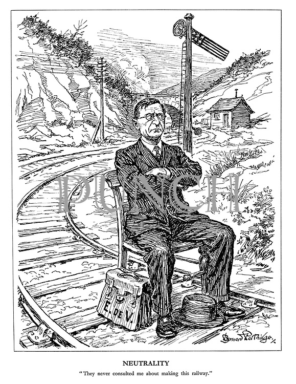 "Neutrality. ""They never consulted me about making this railway."" (Eamon de Valera sits with his diplomatic bag on the railway tracks infront of the American signal post)"