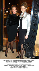 Left to right, EWA LEWIS and her daughter ANTONINA LEWIS, at a party in London on 3rd December 2003.  PPH 30