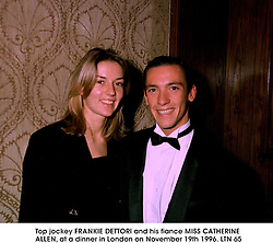 Top jockey FRANKIE DETTORI and his fiance MISS CATHERINE ALLEN, at a dinner in London on November 19th 1996.<br /> LTN 65