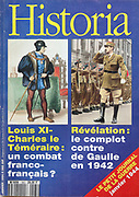 Front cover of issue no. 565 of Historia, a monthly history magazine, published January 1994, featuring articles on the feud between Louis XI and Charles le Temeraire, and the plot against De Gaulle in 1942. Historia was created by Jules Tallandier and published 1909-37 and again from 1945. Picture by Manuel Cohen