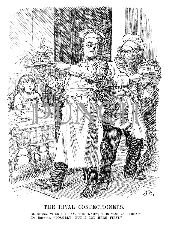 "The Rival Confectioners. M Briand. ""Here, I say, you know, this was MY idea!"" Dr Bruning. ""Possibly; but I got here first."" (Europa waits for her Easter Egg treat either as Bruning's Austro-German Customs Union or Briand's United States of Europe)"