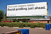 Aug 10 - PHOENIX, AZ: A new sign put up by the Brave New Foundation warns people of racial profiling in Arizona. The sign was funded by Cuentame -- a online immigration forum organized by Brave New Foundation, which is opposed to Arizona's tough new anti-immigration law, SB 1070. The sign is in central Phoenix on Camelback Rd, one of the ritzier streets in Phoenix. A spokesperson for Cuentame said the organization selected the location to target tourists as well as locals.  Photo by Jack Kurtz