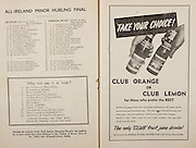 All Ireland Senior Hurling Championship Final,.Programme,.07.09.1952, 09.07.1952, 7th September 1952, .Cork 2-14, Dublin 0-7,.Minor Dublin v Tipperary,.Senior Cork v Dublin, .Croke Park, ..Dublin Minor Team, S O'Neill, S Hall, B. Campbell, L Horan, M Boylan, P. Higgins, S Doyle, C McLoughlin, P Feeley, O Haughey, B Boothman, C F Dolan, M Doyle, M O'Connor, U Bell, Substitutes, B Heapes, S Hennessey, P McDarby, D Bolger, G Farrell, ..Tipperary Minor Team, E. Moloughney, P Moloney, E. McGrath, E Burke, S Dyer, L Hayes, R Quinn, L. Quinn, L Quinn, L Devaney, T Wall, S McLoughlin, M Butler, S Browne, P Cleary, Substitutes, B Millet, P Barry, S McGovern, M Fanning, P Corivan, ..Articles, Why not say it in Irish?, ..Advertisements, Club Orange or Club Lemon Club Fruit Juice Drinks,