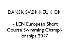 20171218 DANSK SVØMMEUNION - LEN European Short Course Swimming Championship 2017
