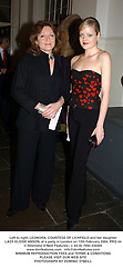 Left to right, LEONORA, COUNTESS OF LICHFIELD and her daughter LADY ELOISE ANSON, at a party in London on 12th February 2004.PRO 44