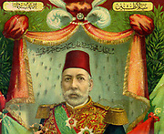 Sultan of the Ottoman Empire  1909-1918.Mehmed V November 1844 – July 1918)