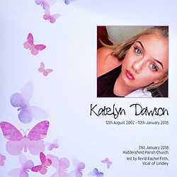 © Licensed to London News Pictures. 31/01/2018. Huddersfield UK. Picture shows the order of service for the funeral of 15-year-old Katelyn Dawson that is taking place today at Huddersfield Parish church. Katelyn suffered fatal injuries when a BMW car smashed into a bus stop where she was waiting to go to school on Wakefield Road, Moldgreen, on Wednesday, January 10 2018. Photo credit: Andrew McCaren/LNP