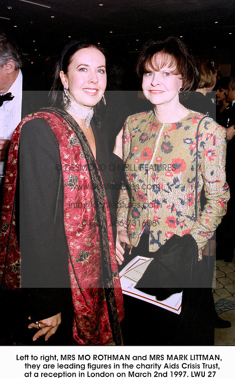 Left to right, MRS MO ROTHMAN and MRS MARK LITTMAN,   they are leading figures in the charity Aids Crisis Trust, at a reception in London on March 2nd 1997.LWU 27