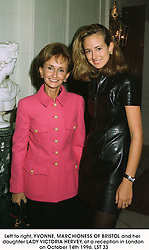 Left to right, YVONNE, MARCHIONESS OF BRISTOL and her daughter LADY VICTORIA HERVEY, at a reception in London on October 14th 1996.LST 33