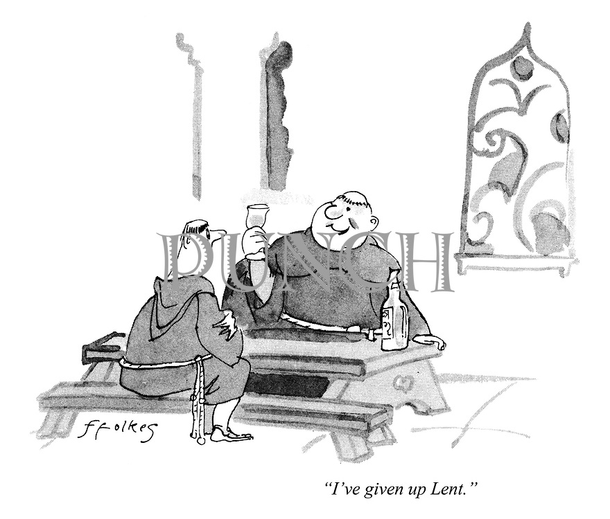 """I've given up Lent."""