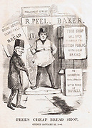 Robert Peel, Prime Minister, as a Baker, Duke of Wellington carrying advertising placard.  From 1815 to 1846 Corn Laws kept corn prices high to protect farmers from foreign competition. The poor suffered from the high price of bread. Repealed in mid-1846.  Cartoon From 'Punch', London, January 1846.