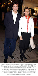 LADY SARAH CHATTO daughter of the late Princess Margaret and her husband MR DANIEL CHATTO at a party in London on 16th October 2002.		PEE 8
