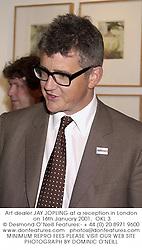 Art dealer JAY JOPLING at a reception in London on 16th January 2001.  OKL 3