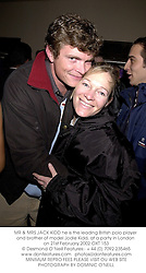 MR & MRS JACK KIDD he is the leading British polo player and brother of model Jodie Kidd, at a party in London on 21st February 2002.OXT 153