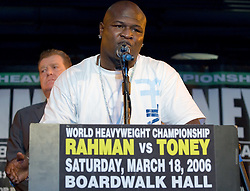 March 14, 2006 - New York, NY - Challenger James Toney during the final press conference for his upcoming fight against WBC Heavyweight Champion Hasim Rahman  .  The two will face off on Saturday, March 18th at Boardwalk Hall in Atlantic City, NJ.