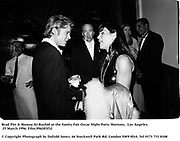 Brad Pitt & Mouna Al-Rashid at the Vanity Fair Oscar Night Party Mortons,  Los Angeles. 25 March 1996. Film.996203f32<br />© Copyright Photograph by Dafydd Jones<br />66 Stockwell Park Rd. London SW9 0DA<br />Tel 0171 733 0108