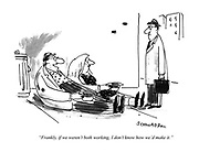 """""""Frankly, if we weren't both working. I don't know how we'd make it."""""""