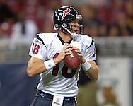 Houston Texans quarterback Sage Rosenfels in action against St. Louis at the Edward Jones Dome in St. Louis, Missouri, August 19, 2006.  The Texans beat the Rams 27-20.