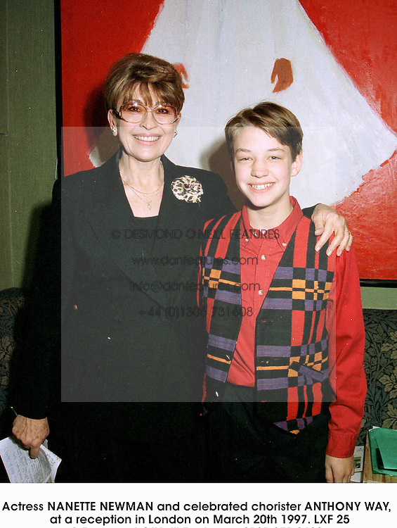 Actress NANETTE NEWMAN and celebrated chorister ANTHONY WAY,  at a reception in London on March 20th 1997.LXF 25