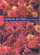 &quot;Parfums de l'Inde&quot; <br /> de V&eacute;ronique Durruty et Patrick Guedj<br /> <br /> <br /> Editions Flammarion<br /> <br /> Le coffret est &eacute;puis&eacute; en circuit classique mais le livre a &eacute;t&eacute; r&eacute;&eacute;dit&eacute; et est disponible sur commande en librairie ou sur les sites de vente en ligne