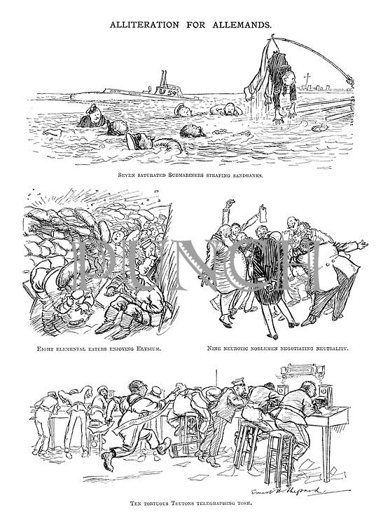 Alliteration for Allemands. Seven saturated submariners strafing sandbanks; Eight elemental eaters enjoying Elysium; Nine neurotic noblemen negotiating neutrality; Ten torturous Teutons telegraphing tosh.